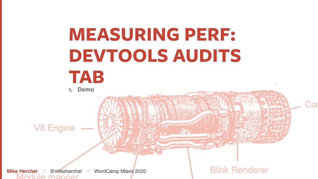 MEASURING PERF: DEVTOOLS AUDITS TAB 1. Demo Mik...