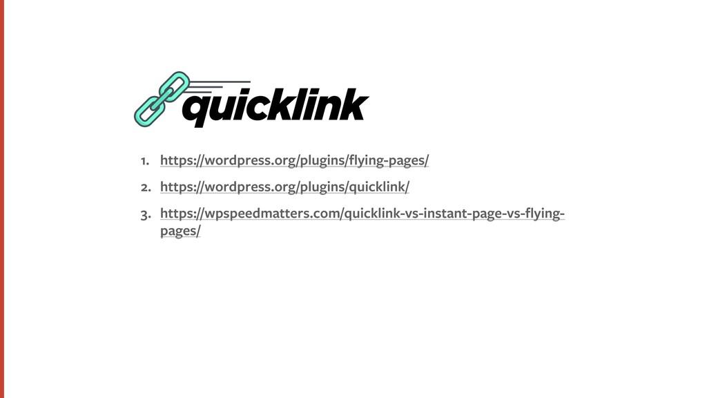 1. https://wordpress.org/plugins/flying-pages/ 2...