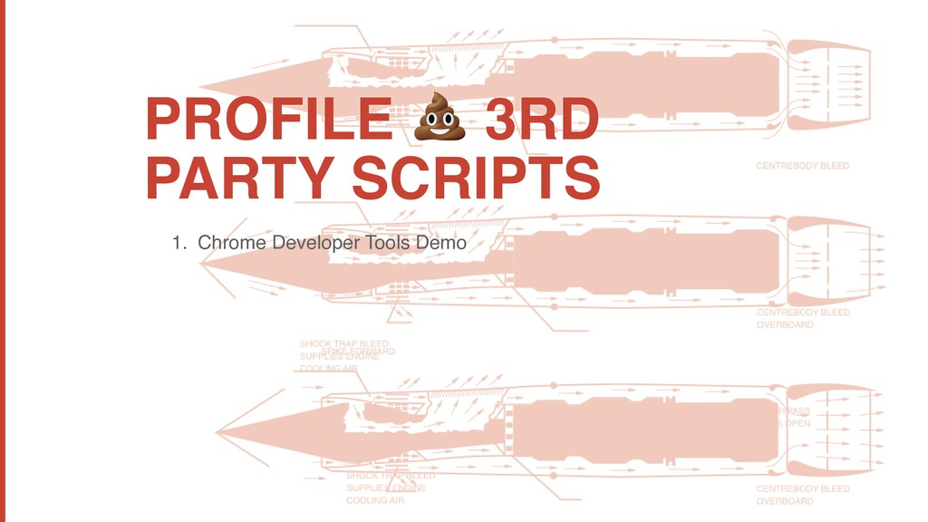 PROFILE  3RD PARTY SCRIPTS 1. Chrome Developer ...