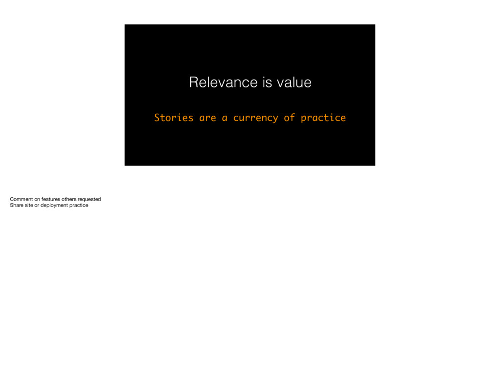 Relevance is value Stories are a currency of pr...