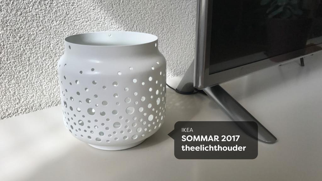 IKEA SOMMAR 2017 theelichthouder