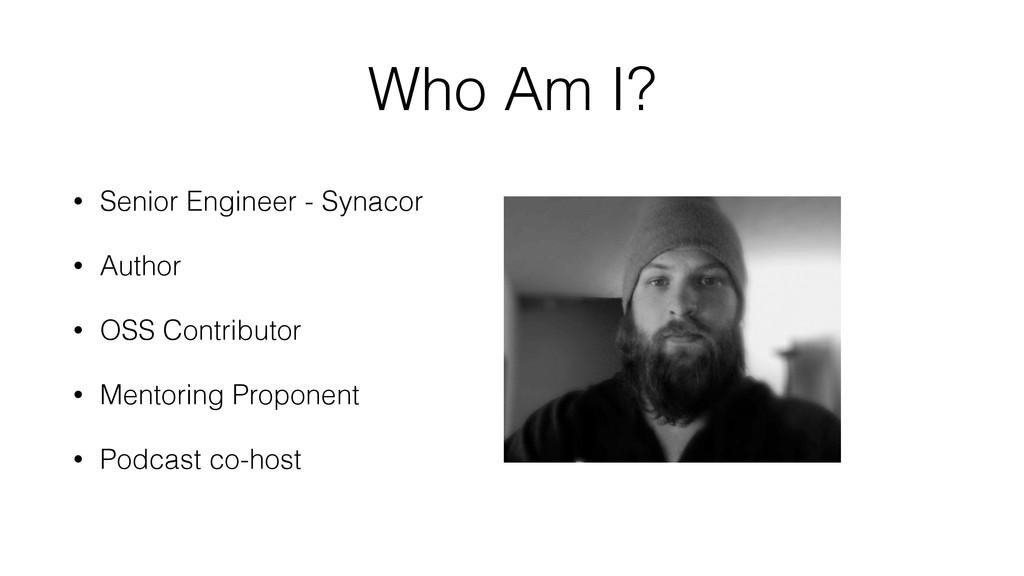 Who Am I? • Senior Engineer - Synacor • Author ...