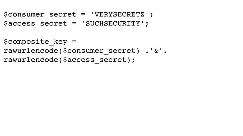 $consumer_secret = 'VERYSECRETZ';! $access_secr...