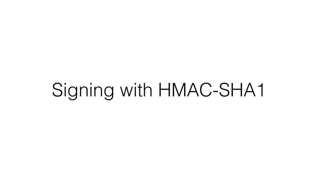 Signing with HMAC-SHA1