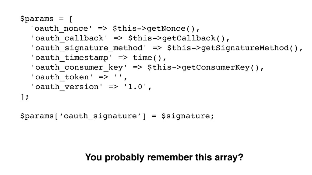 $params = [! 'oauth_nonce' => $this->getNonce()...