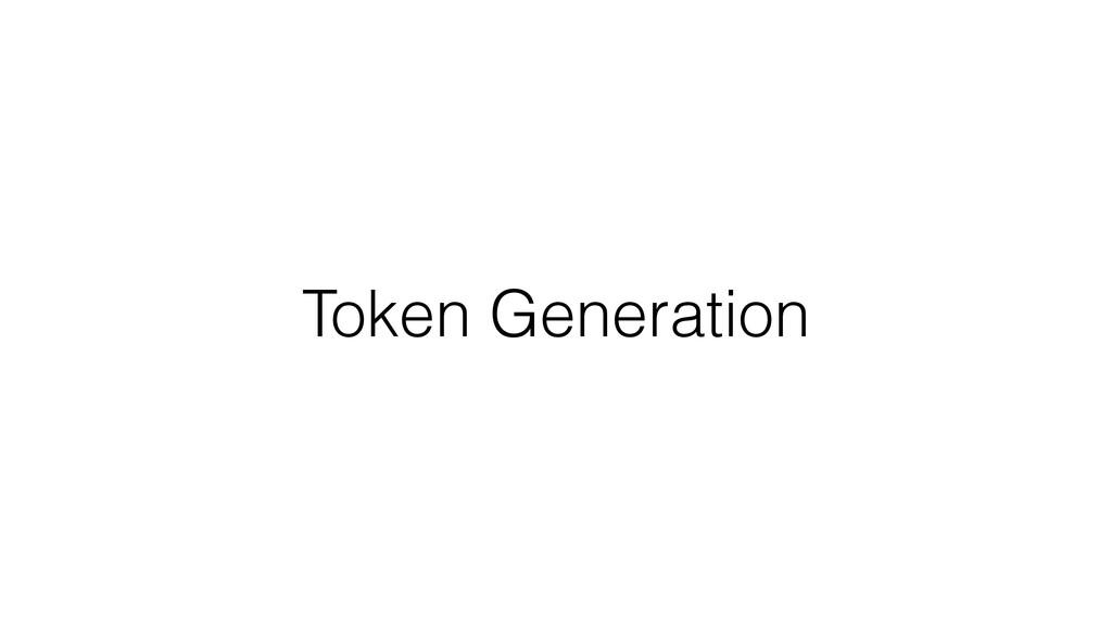 Token Generation