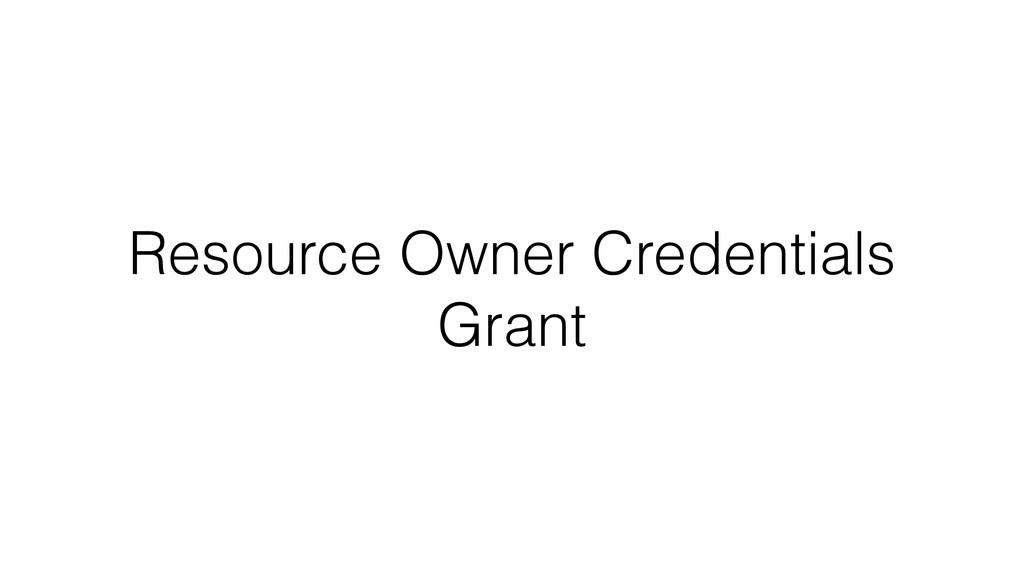Resource Owner Credentials Grant
