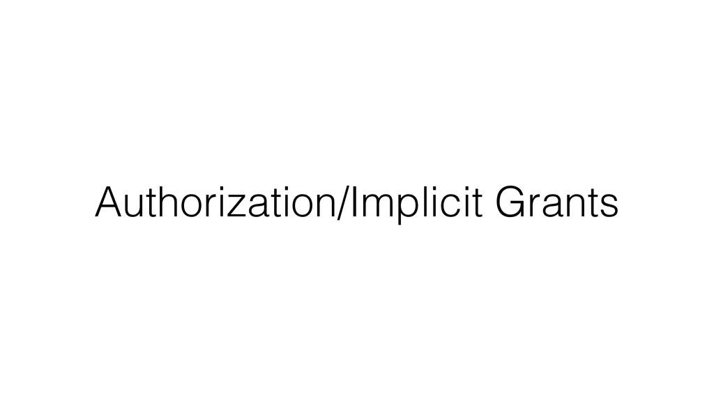 Authorization/Implicit Grants