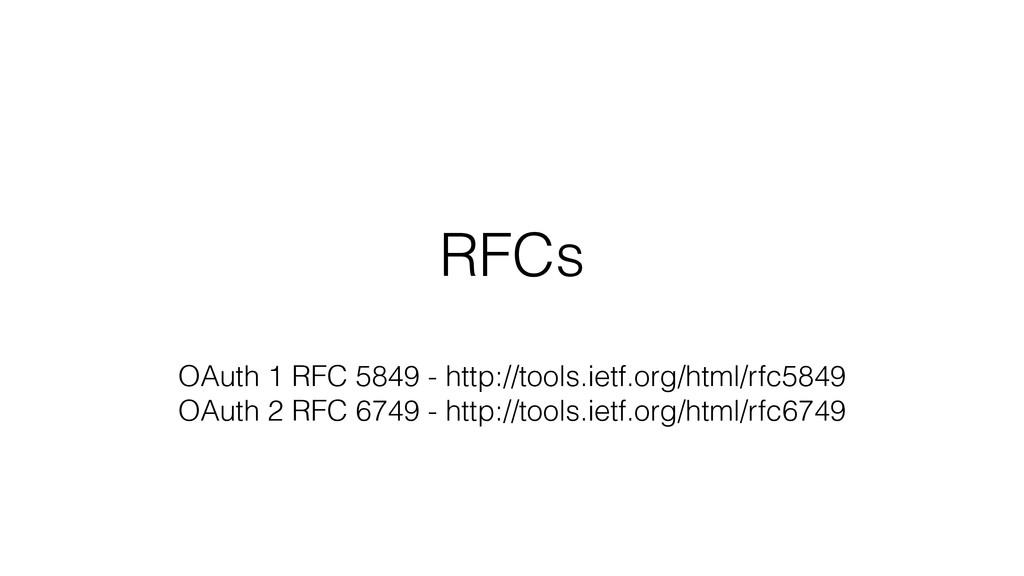 RFCs OAuth 1 RFC 5849 - http://tools.ietf.org/h...