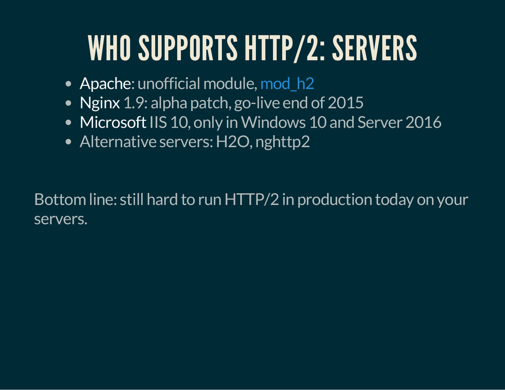 WHO SUPPORTS HTTP/2: SERVERS Apache: unofficial...
