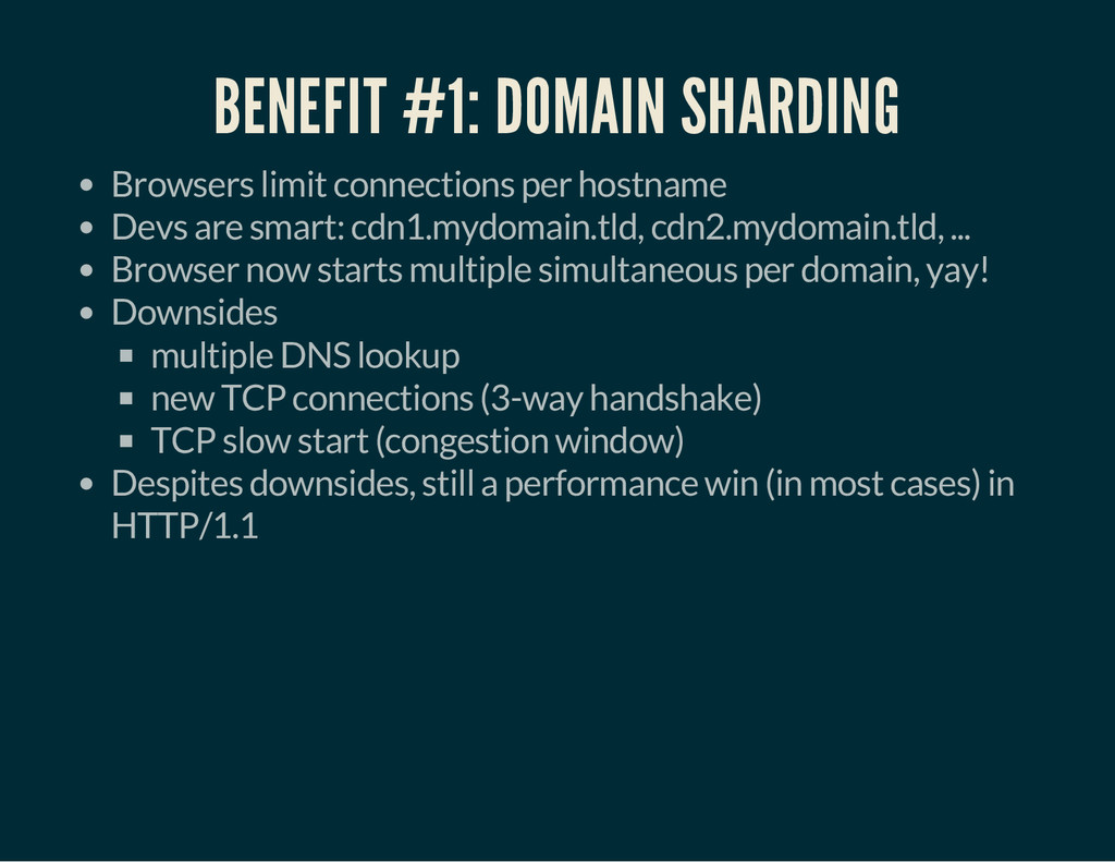 BENEFIT #1: DOMAIN SHARDING Browsers limit conn...