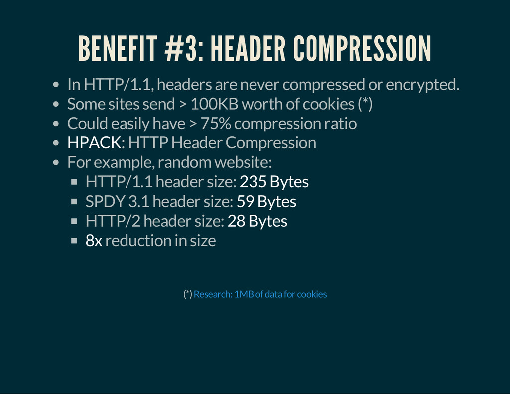 BENEFIT #3: HEADER COMPRESSION In HTTP/1.1, hea...