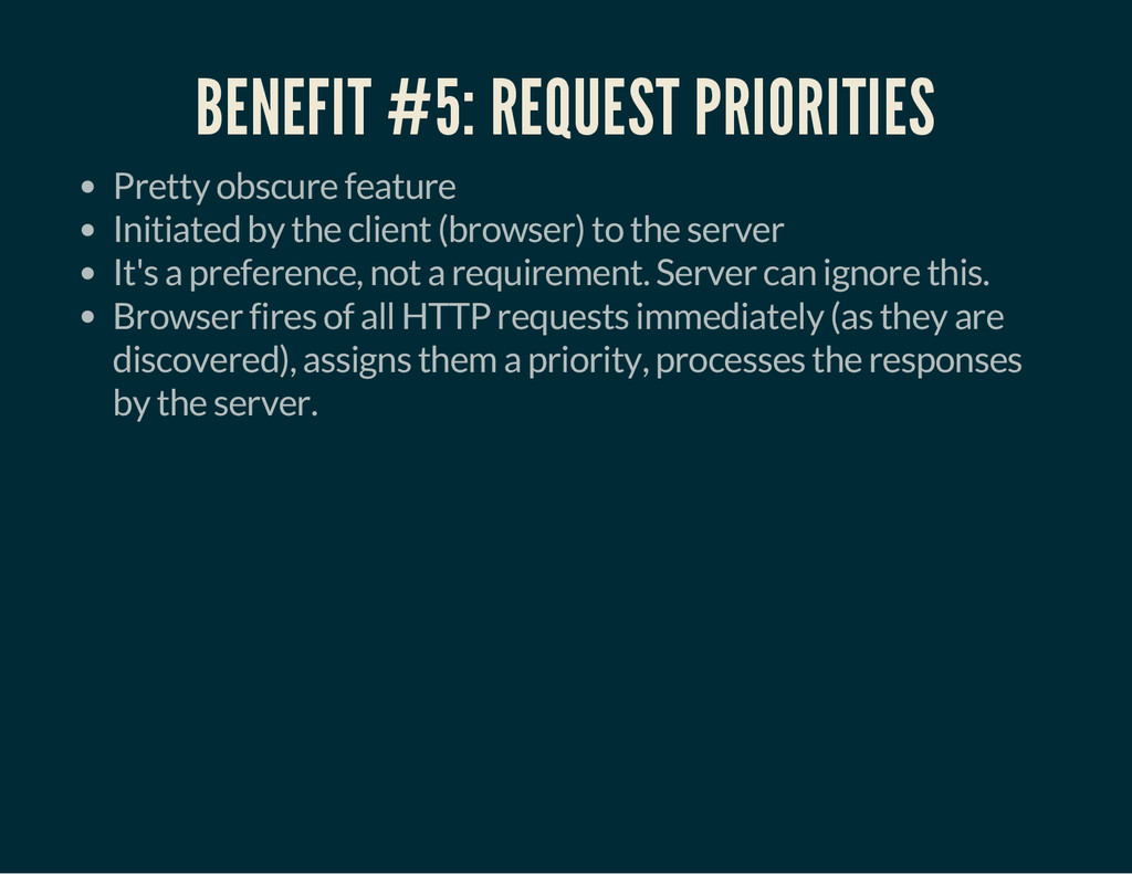 BENEFIT #5: REQUEST PRIORITIES Pretty obscure f...