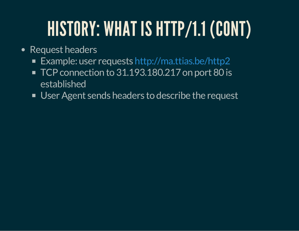 HISTORY: WHAT IS HTTP/1.1 (CONT) Request header...