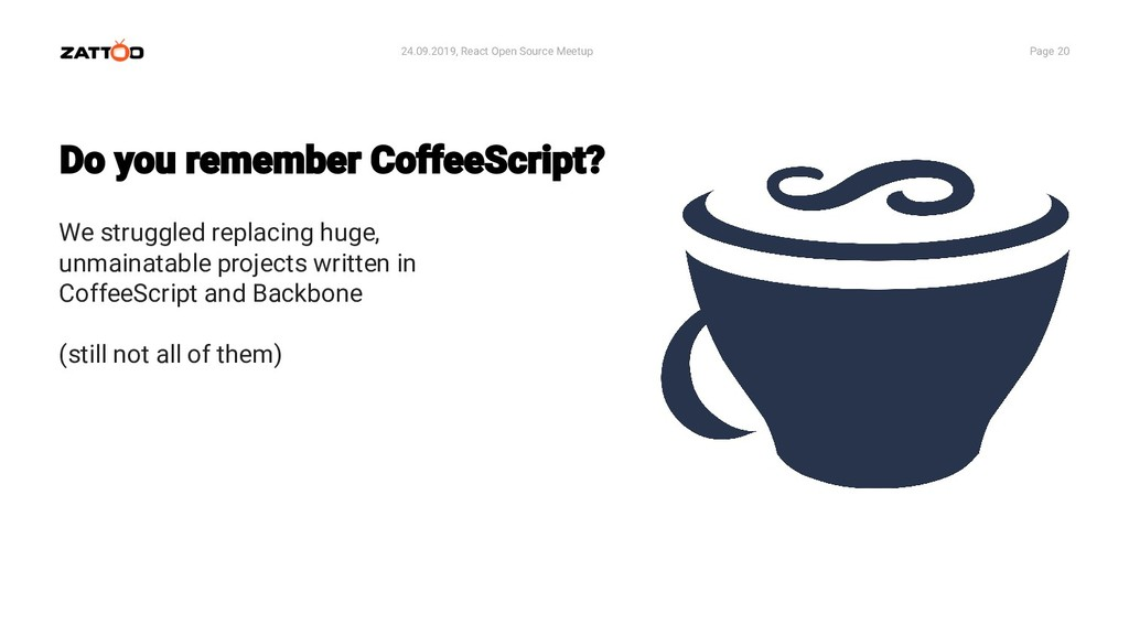 24.09.2019, React Open Source Meetup Page 20 We...