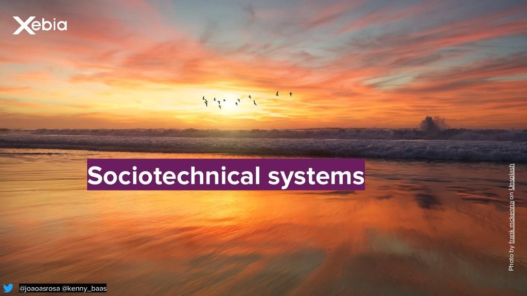 Sociotechnical systems Photo by frank mckenna o...
