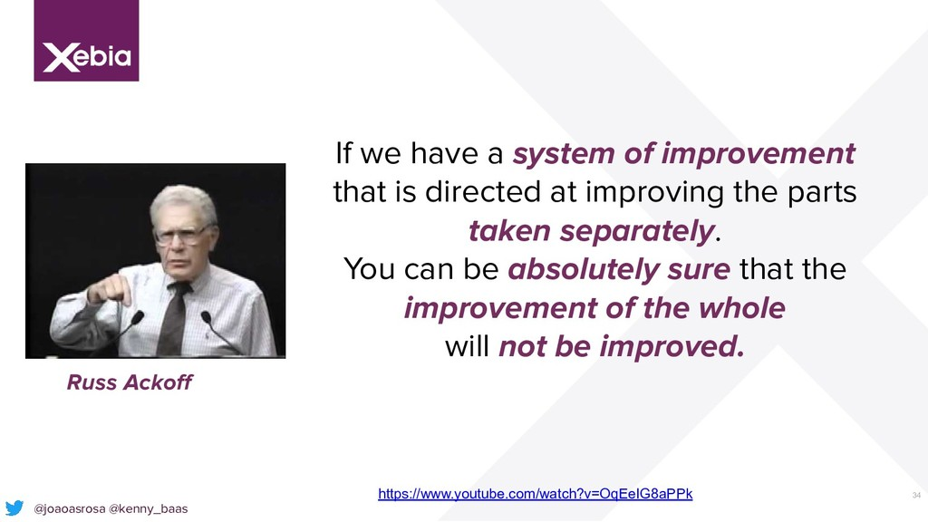 34 If we have a system of improvement that is d...
