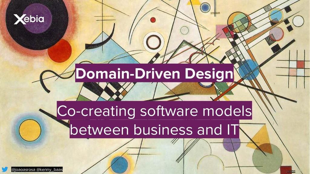 Domain-Driven Design Co-creating software model...