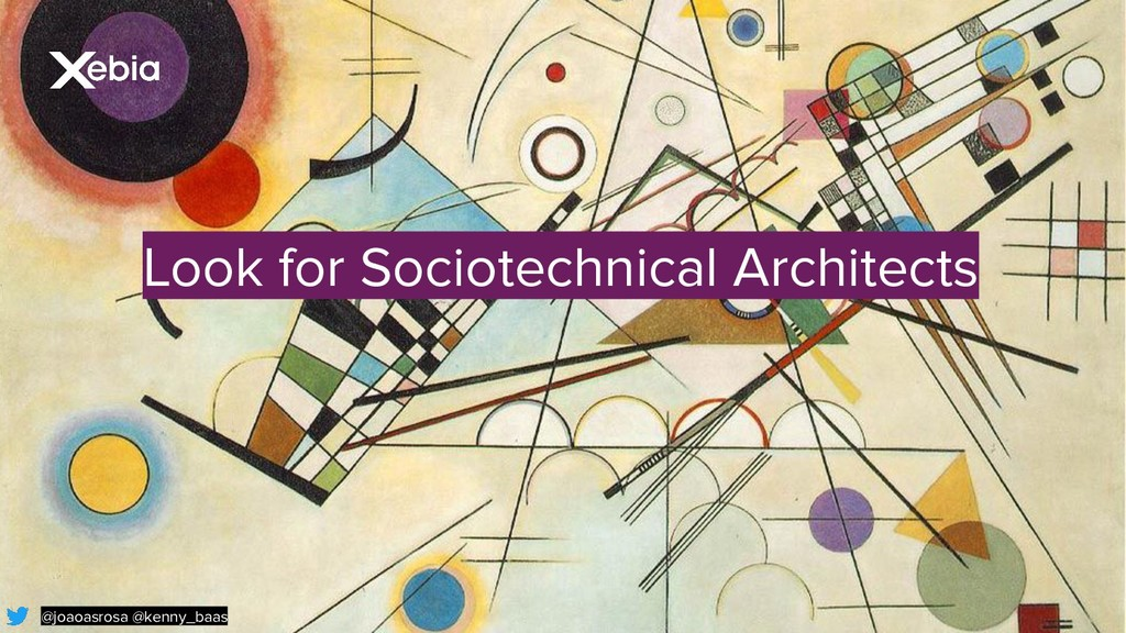 Look for Sociotechnical Architects @joaoasrosa ...