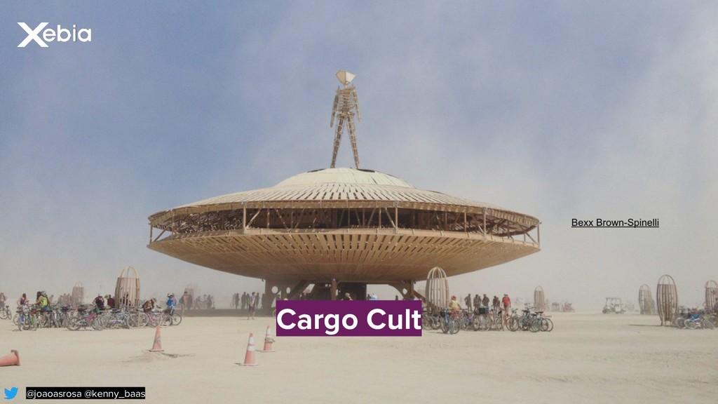Cargo Cult @joaoasrosa @kenny_baas