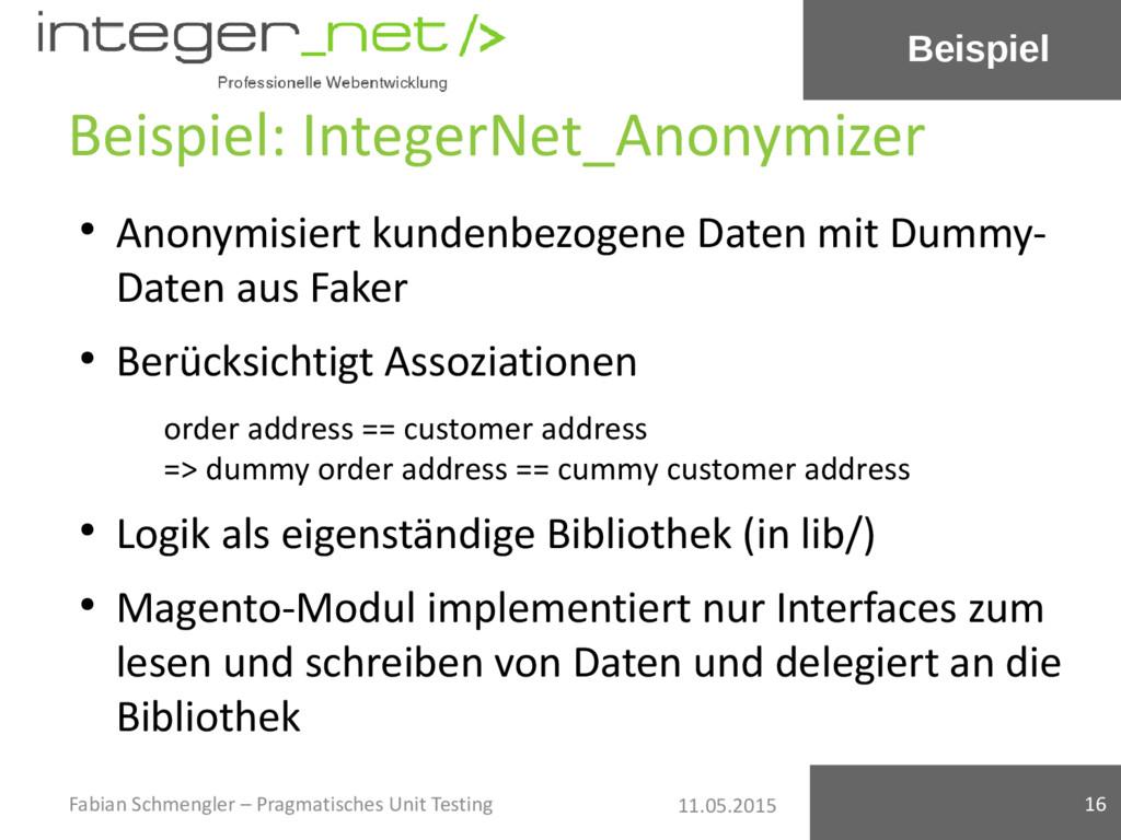11.05.2015 Beispiel: IntegerNet_Anonymizer ● An...