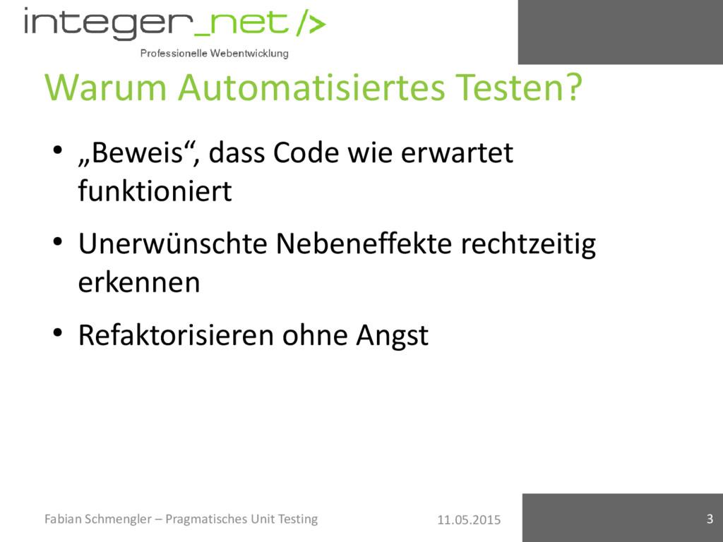 """11.05.2015 Warum Automatisiertes Testen? ● """"Bew..."""