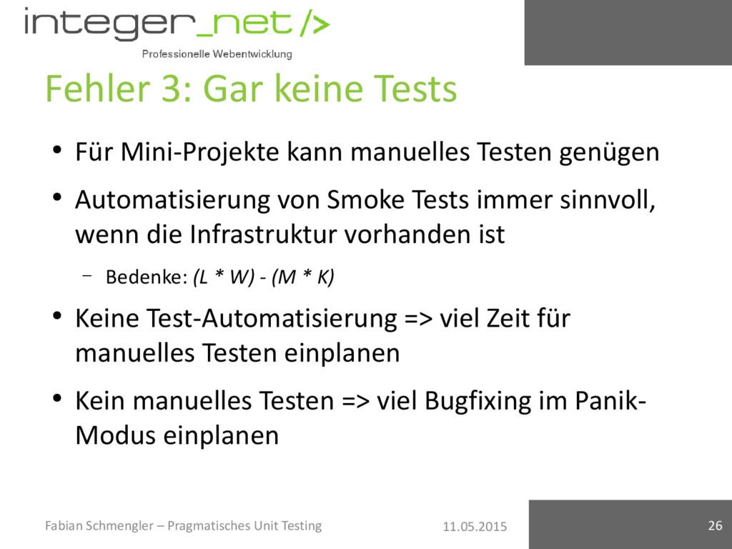 11.05.2015 Fehler 3: Gar keine Tests ● Für Mini...