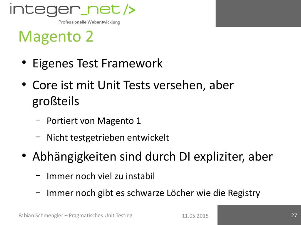 11.05.2015 Magento 2 ● Eigenes Test Framework ●...
