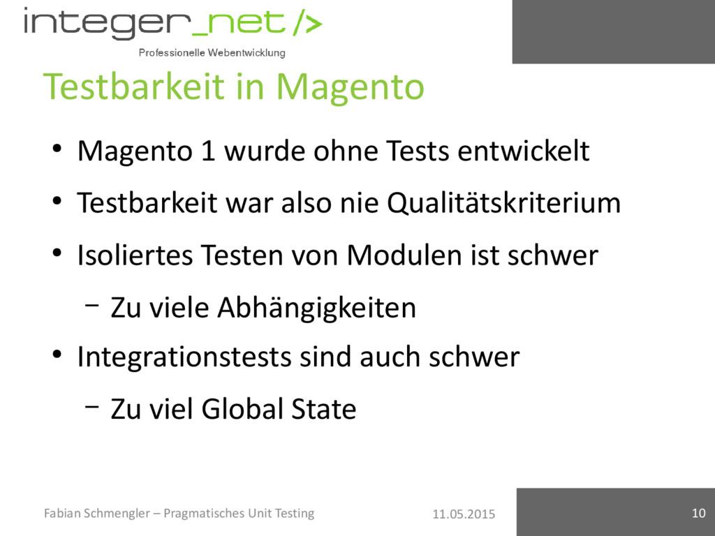 11.05.2015 Testbarkeit in Magento ● Magento 1 w...