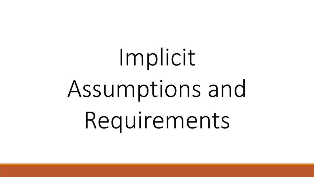Implicit Assumptions and Requirements
