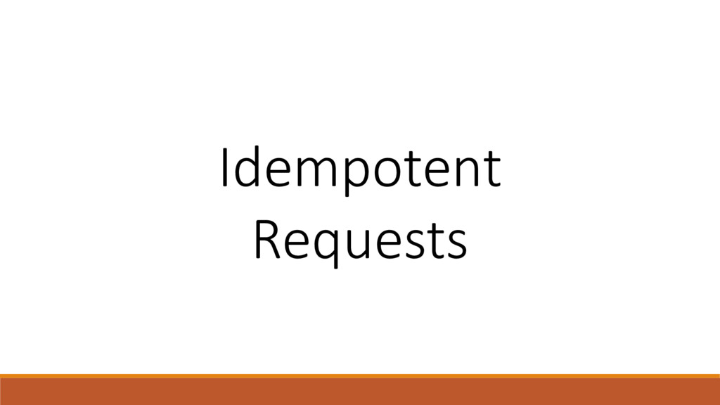 Idempotent Requests