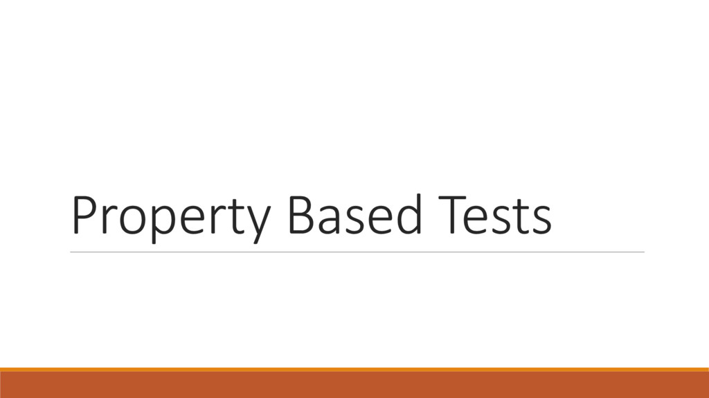 Property Based Tests