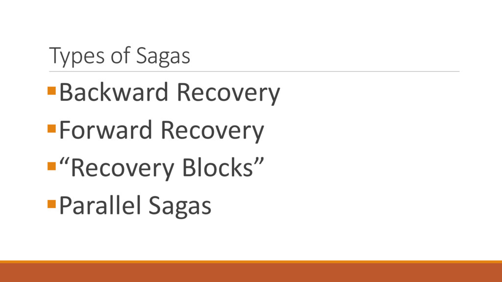 Types of Sagas §Backward Recovery §Forward Reco...