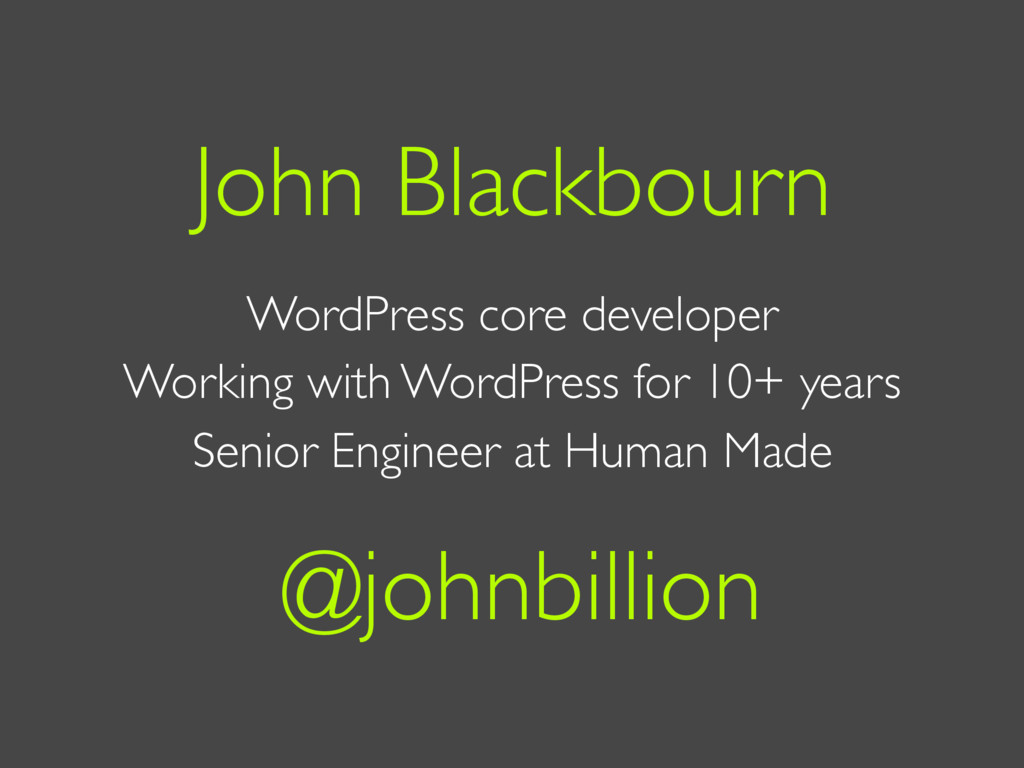 John Blackbourn WordPress core developer Workin...