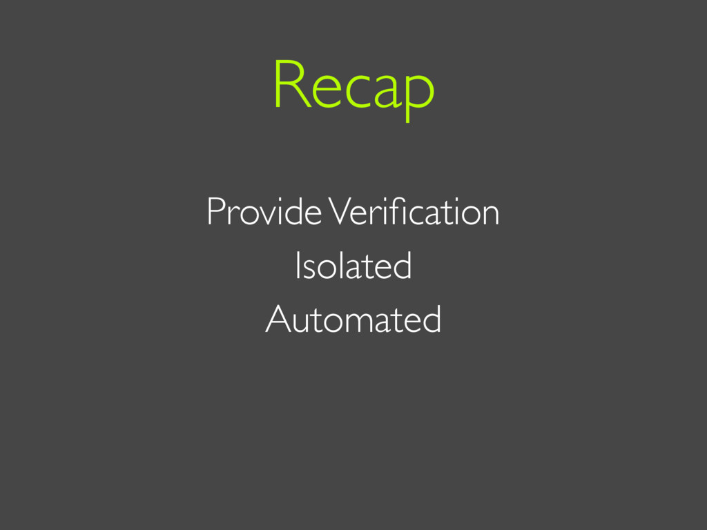 Provide Verification Isolated Automated Recap