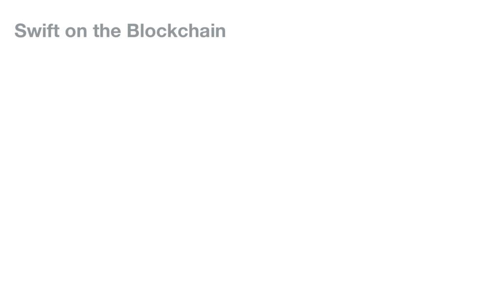 Swift on the Blockchain