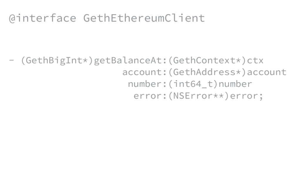 @interface GethEthereumClient - (GethBigInt*)ge...