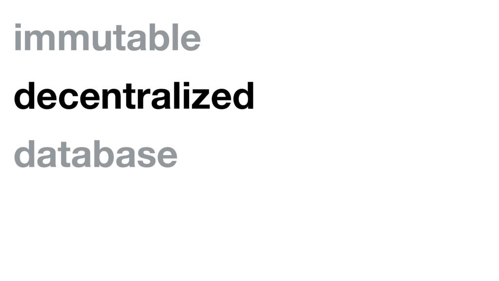 immutable decentralized database