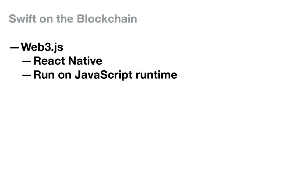 Swift on the Blockchain —Web3.js —React Native ...