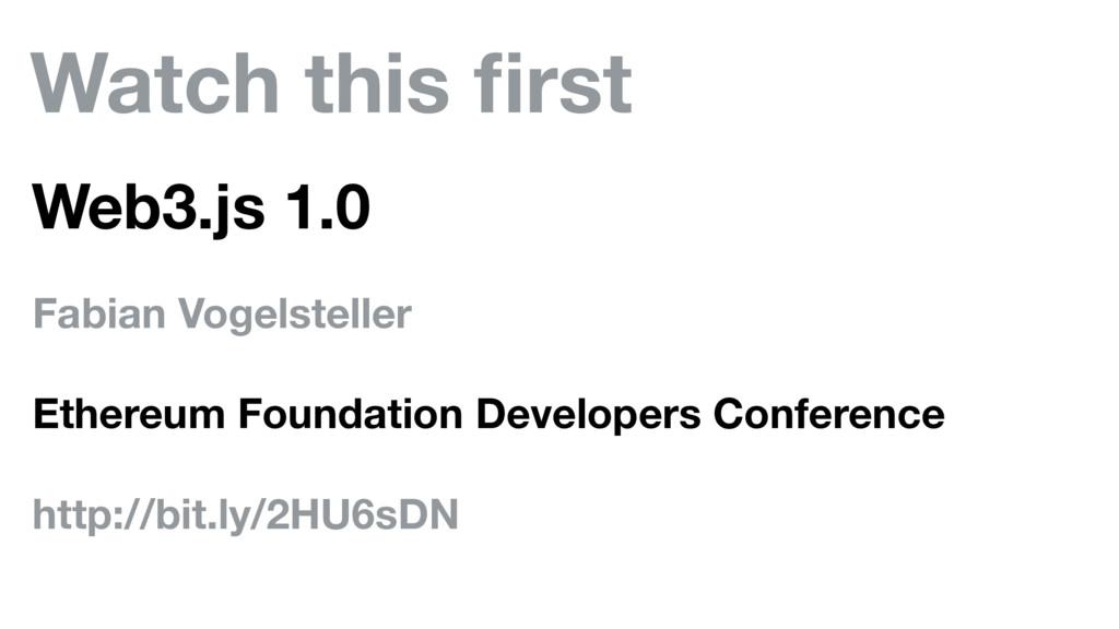 Watch this first Web3.js 1.0 Fabian Vogelsteller...