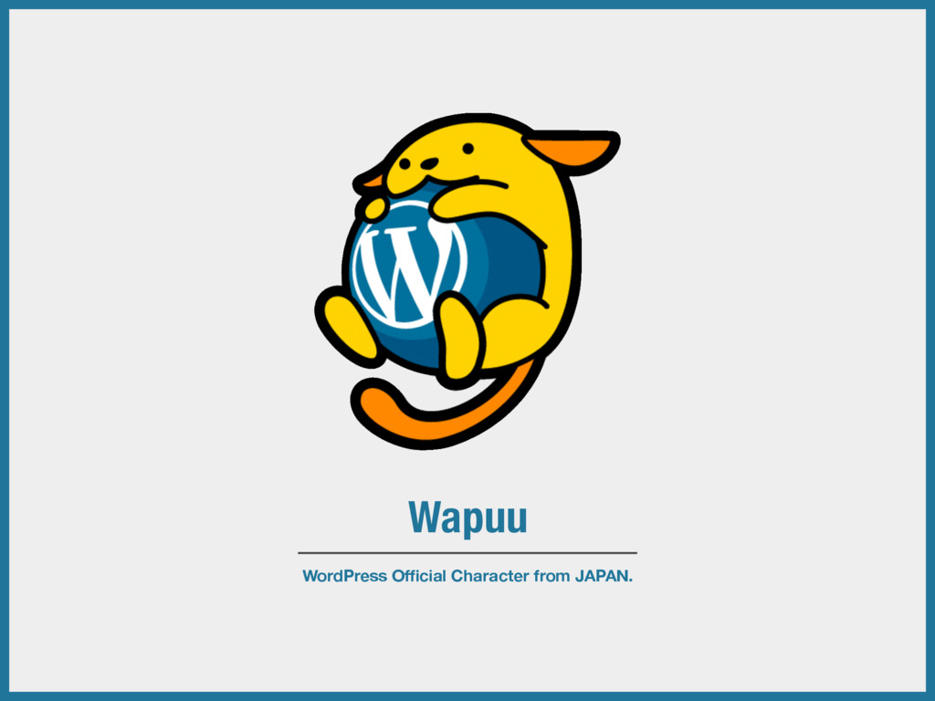WordPress Official Character from JAPAN. Wapuu