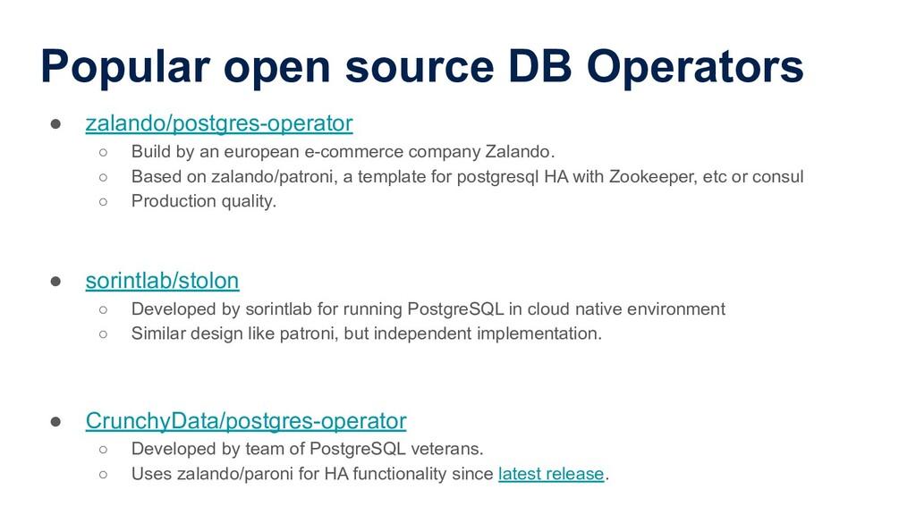 Popular open source DB Operators ● zalando/post...