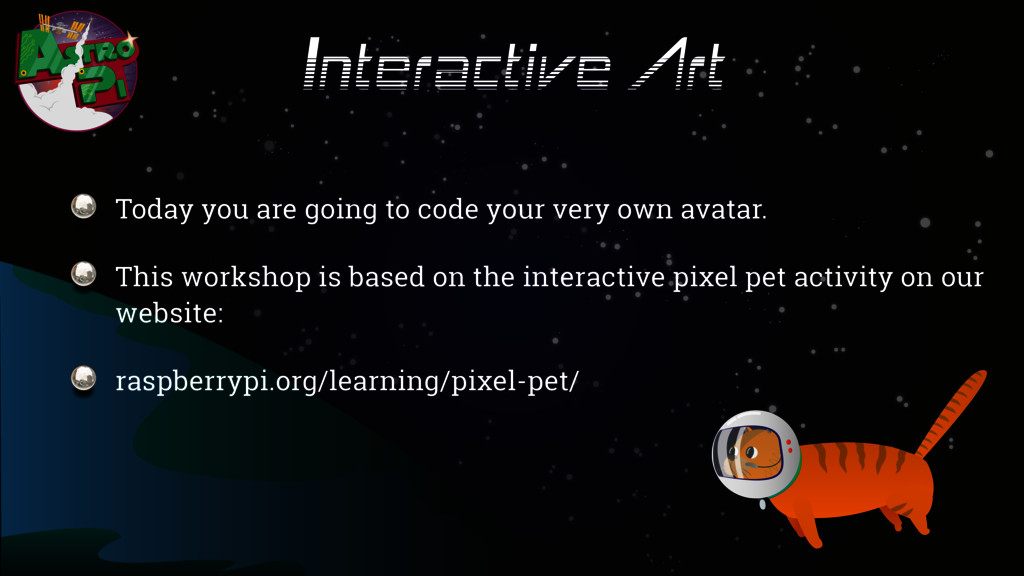 Interactive Art Today you are going to code you...