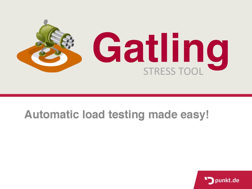Gatling STRESS TOOL   Automatic load test...