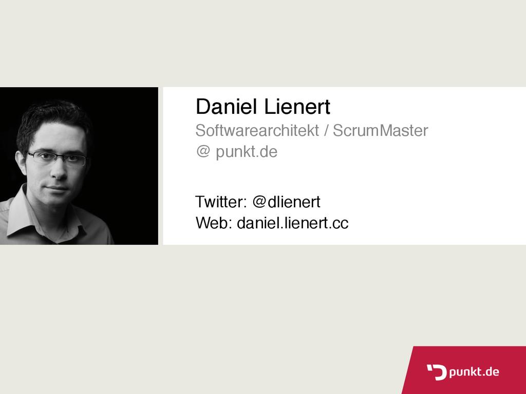 Daniel Lienert Softwarearchitekt / ScrumMaster ...