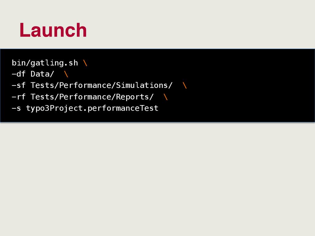 Launch bin/gatling.sh \! -df Data/ \! -sf Tests...