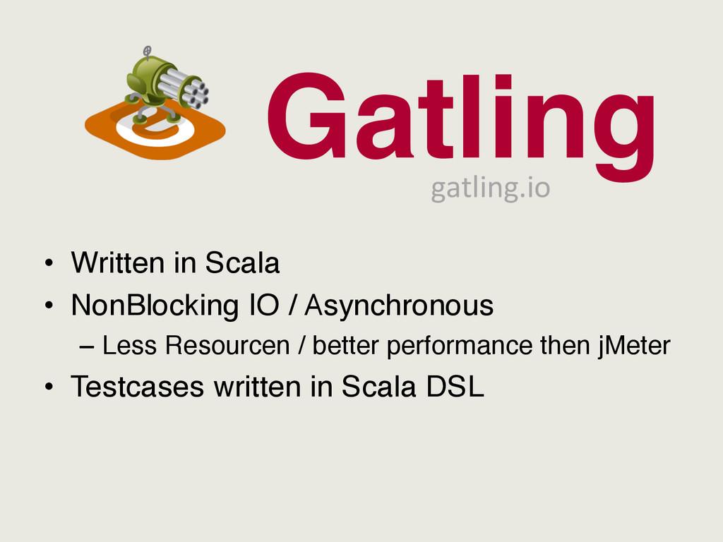 • Written in Scala • NonBlocking IO / Asynchr...