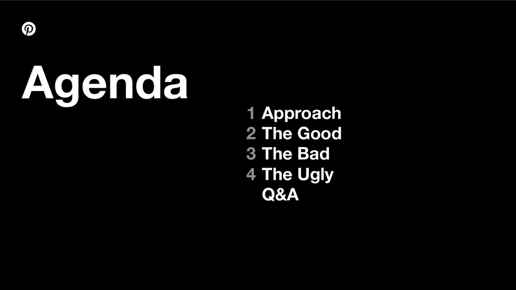 Agenda Approach The Good The Bad The Ugly Q&A 1...