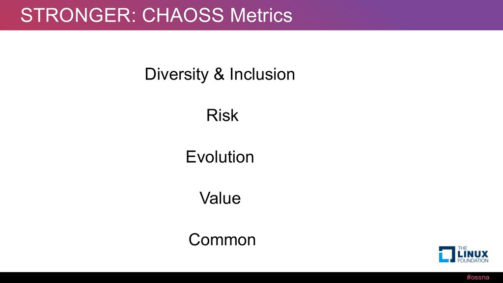 #ossna STRONGER: CHAOSS Metrics Diversity & Inc...