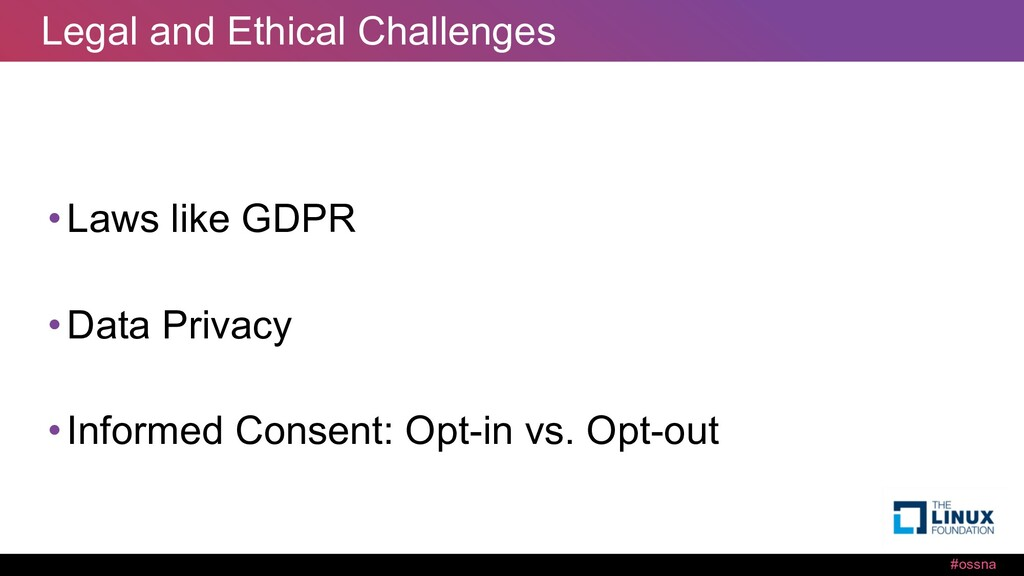 #ossna Legal and Ethical Challenges •Laws like ...